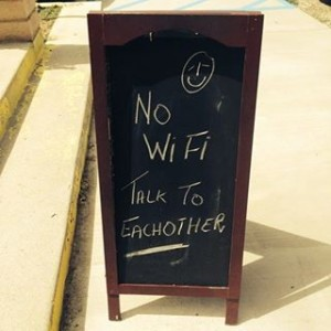 No WiFi, talk to eachother!